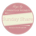 Blogs by Christian Women – Sunday Share